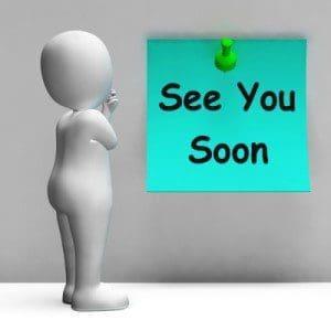 Frases para decir pronto nos reuniremos, mensajes para decir pronto estaremos juntos, dedicatorias para decir pronto te veré, sms para decir pronto nos reuniremos, tweet para decir pronto te veré, publicar en facebook palabras de te veré pronto, pensamientos de te veré pronto